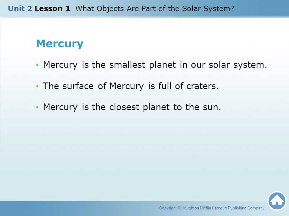 Mercury Mercury is the smallest planet in our solar system.