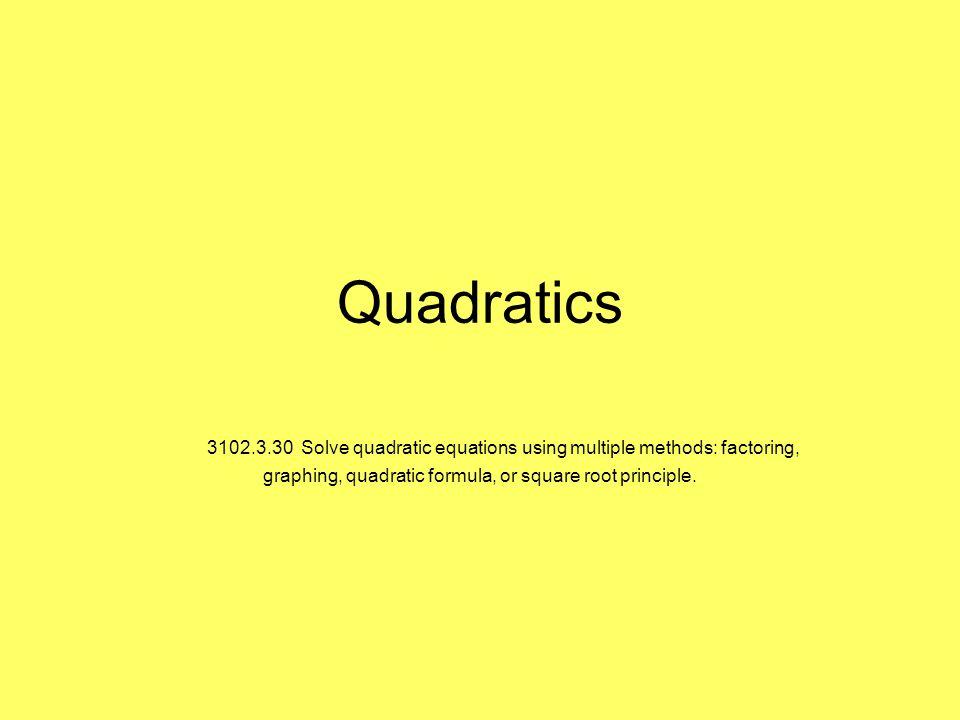 Quadratics Solve Quadratic Equations Using Multiple Methods