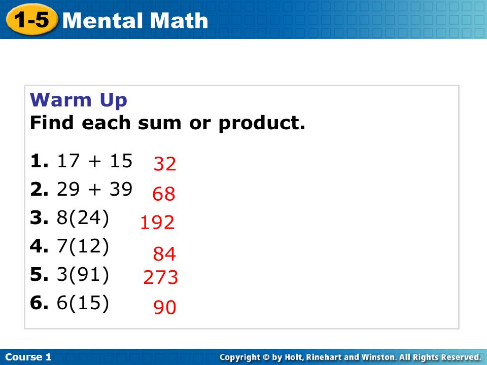 1-5 Mental Math Warm Up Find each sum or product