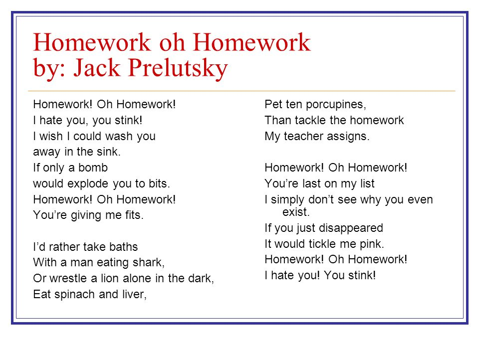 homework oh homework i hate you you stink jack prelutsky