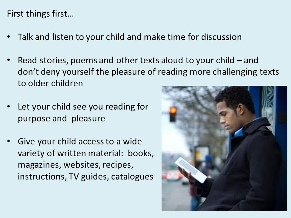 First things first… Talk and listen to your child and make time for discussion.