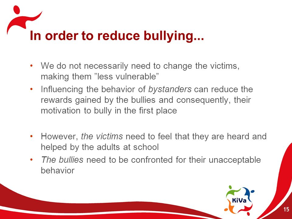 In order to reduce bullying...