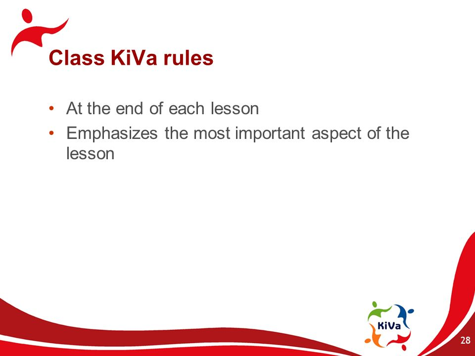 Class KiVa rules At the end of each lesson