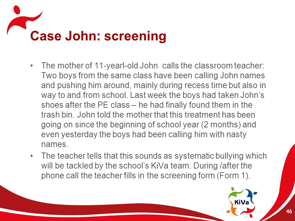 Case John: screening