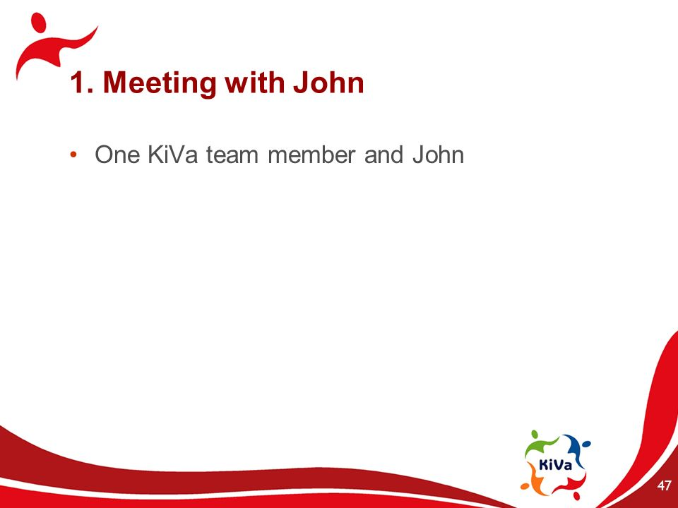 1. Meeting with John One KiVa team member and John