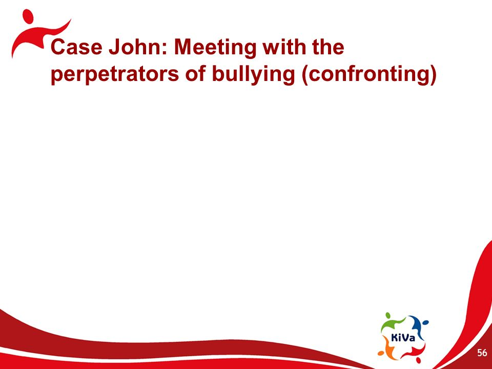 Case John: Meeting with the perpetrators of bullying (confronting)