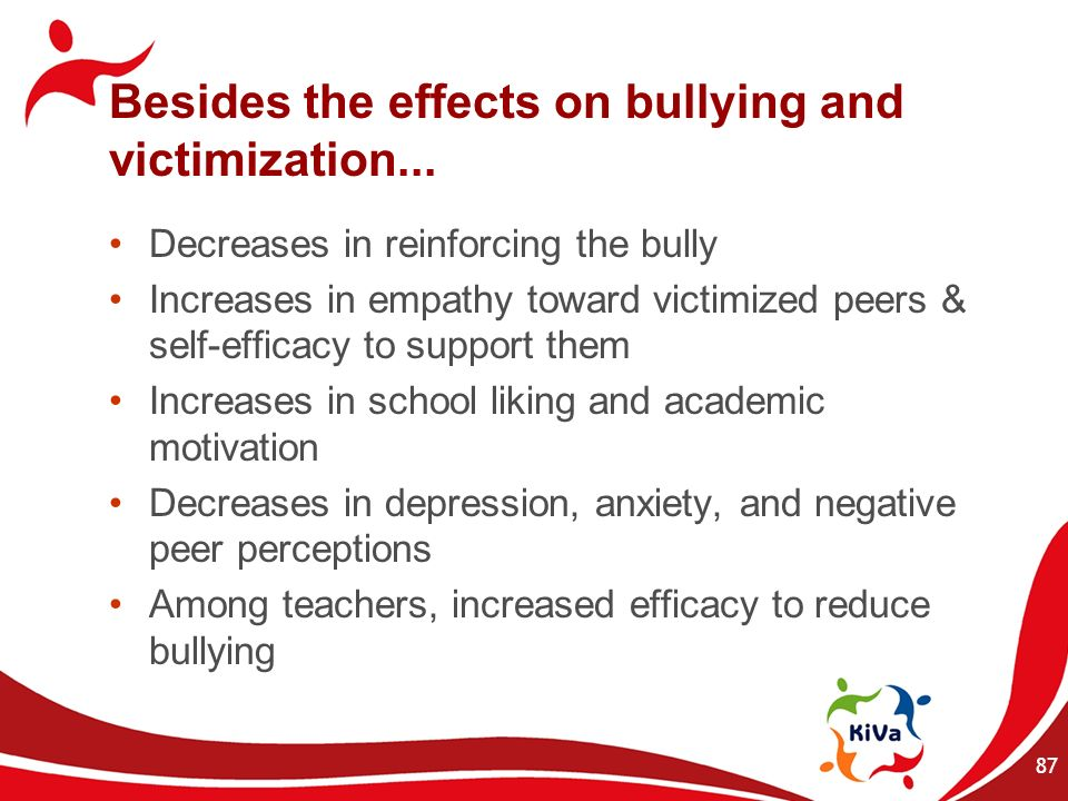 Besides the effects on bullying and victimization...