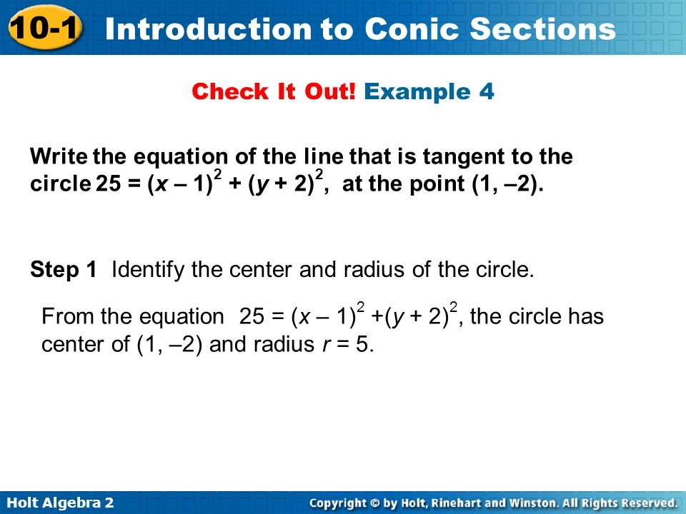 Check It Out! Example 4 Write the equation of the line that is tangent to the circle 25 = (x – 1)2 + (y + 2)2, at the point (1, –2).