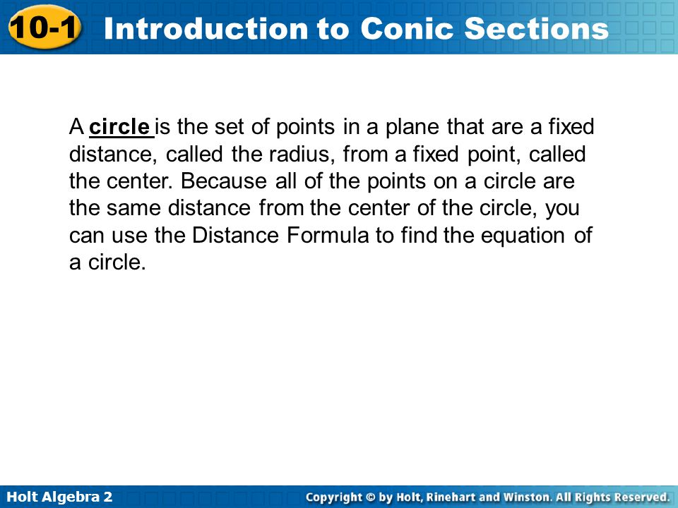 A circle is the set of points in a plane that are a fixed distance, called the radius, from a fixed point, called the center.