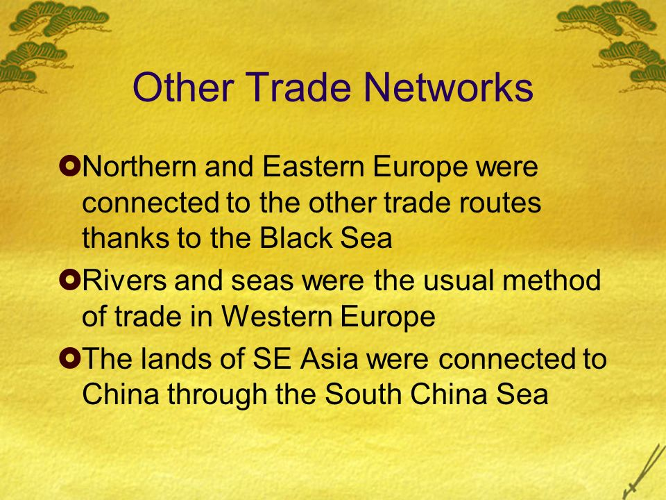 Other Trade Networks Northern and Eastern Europe were connected to the other trade routes thanks to the Black Sea.