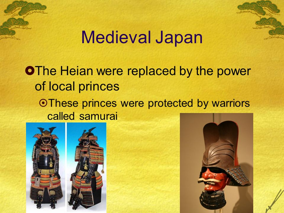 Medieval Japan The Heian were replaced by the power of local princes