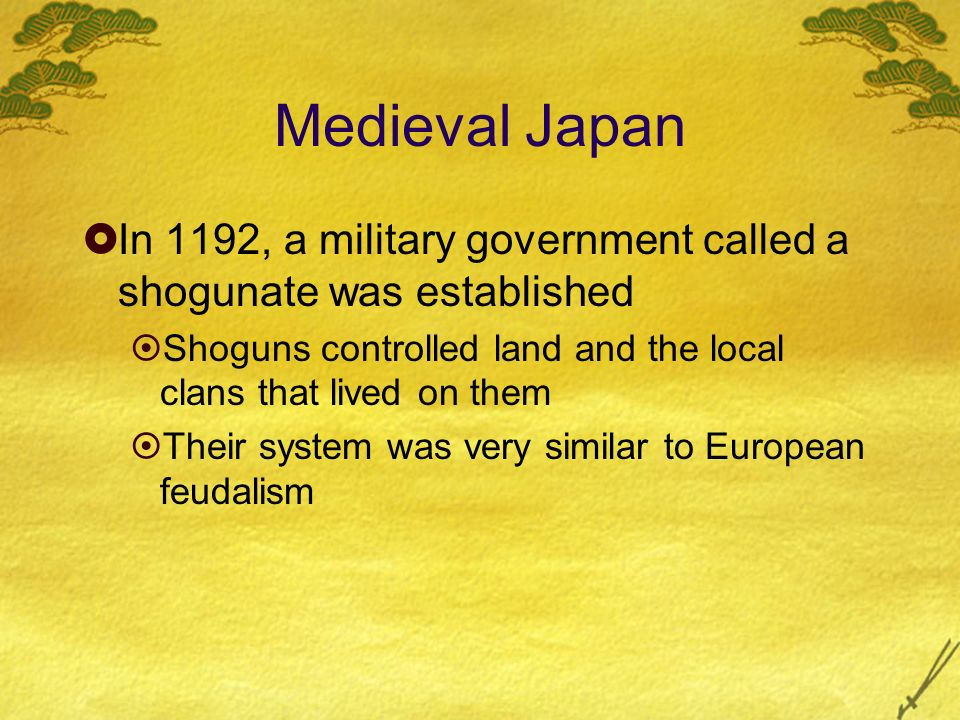 Medieval Japan In 1192, a military government called a shogunate was established. Shoguns controlled land and the local clans that lived on them.