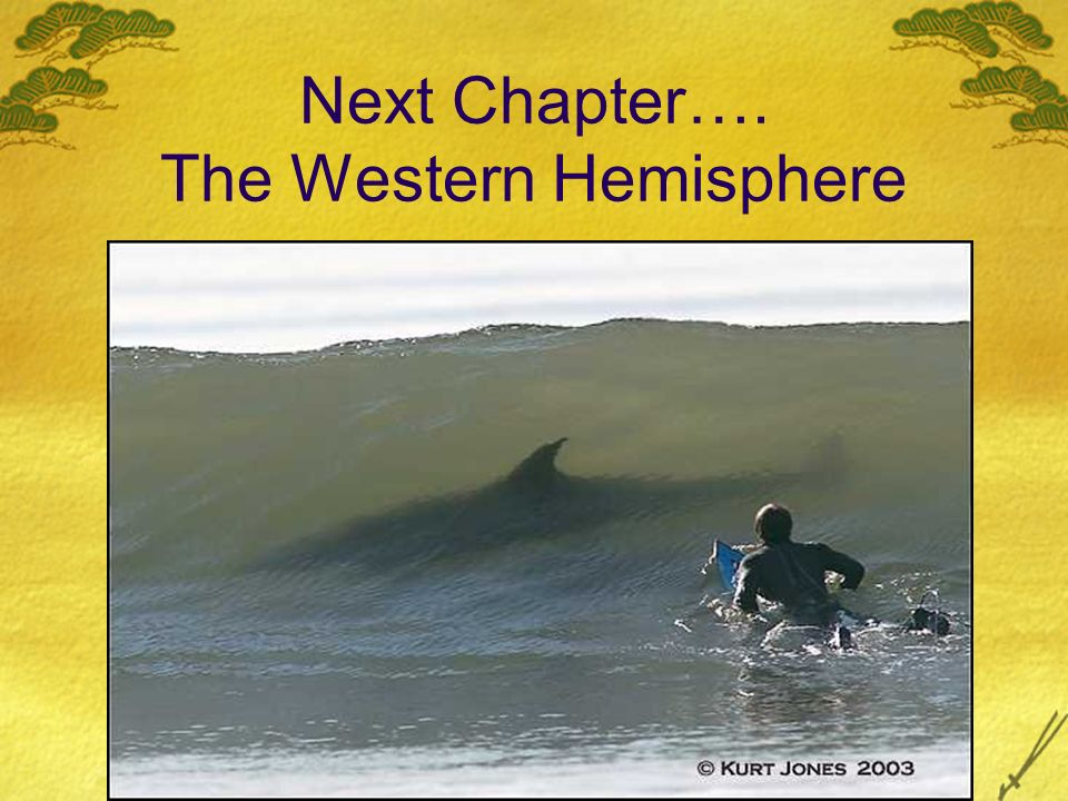 Next Chapter…. The Western Hemisphere