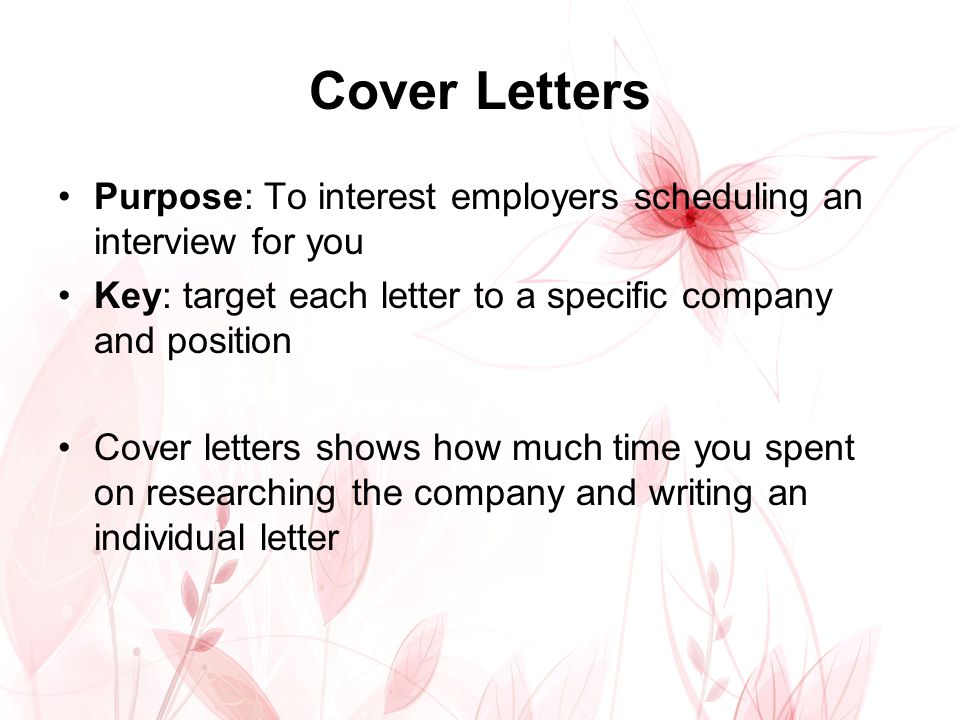 cover letters purpose to interest employers scheduling an interview for you key target