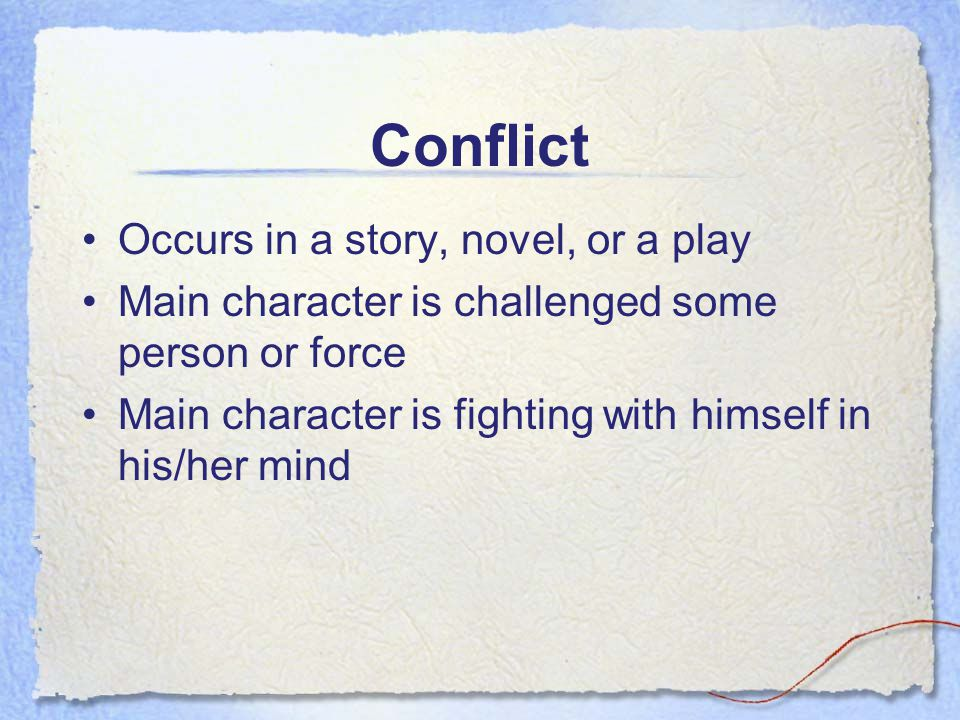Conflict Occurs in a story, novel, or a play