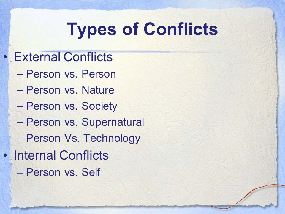 Types of Conflicts External Conflicts Internal Conflicts