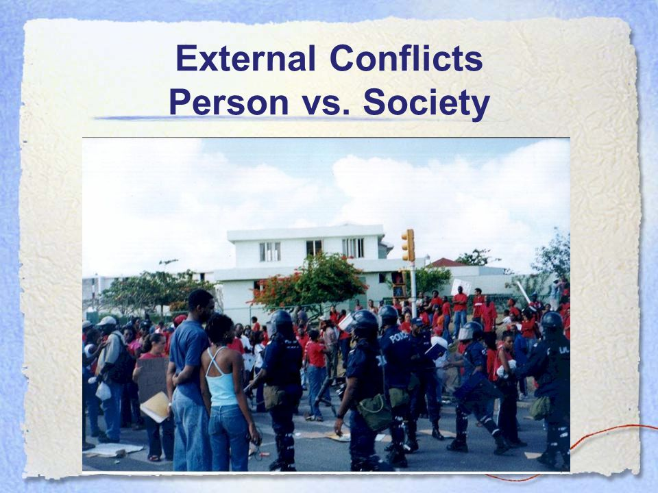 External Conflicts Person vs. Society