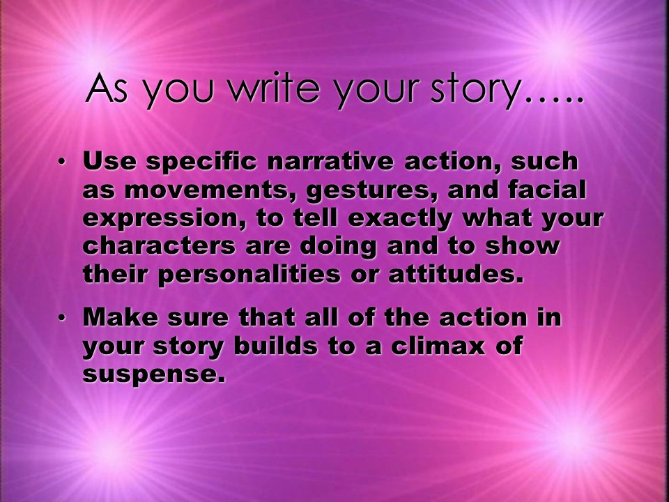 As you write your story…..