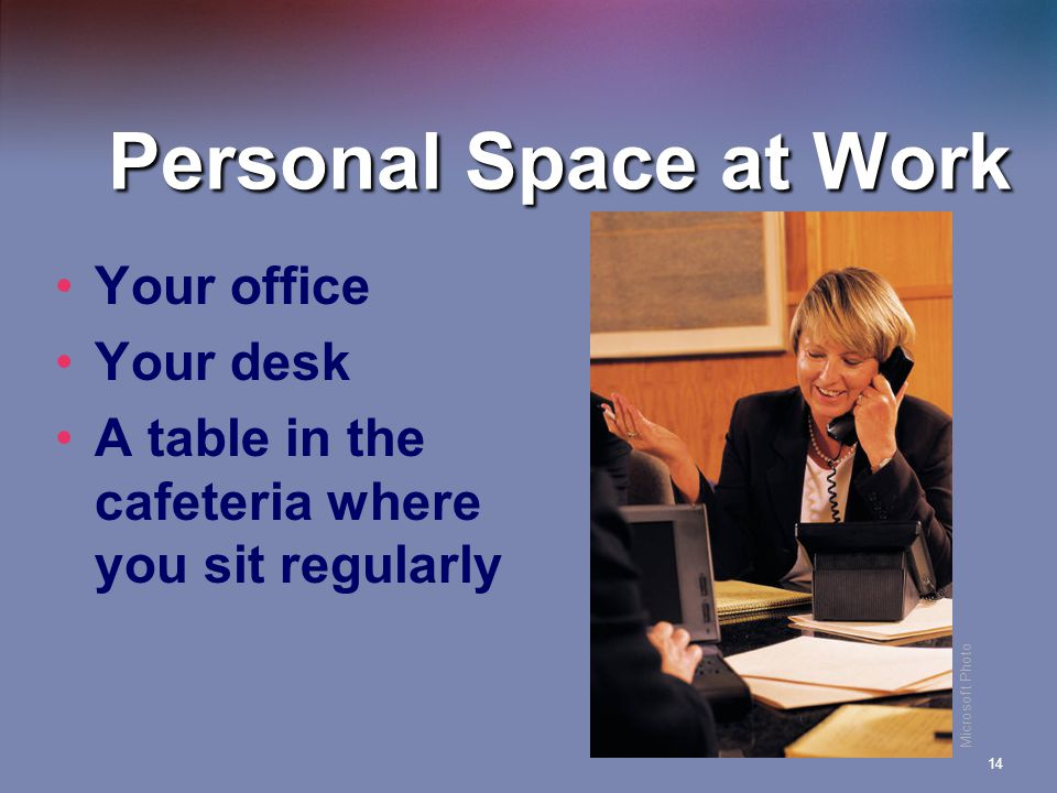 Personal Space at Work Your office Your desk