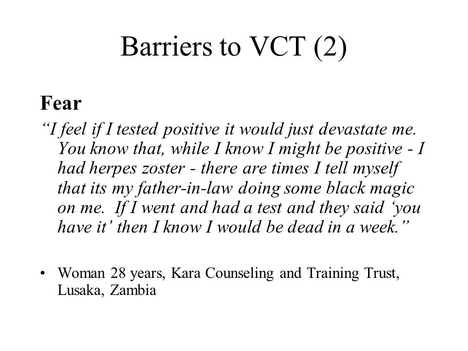 Barriers to VCT (2) Fear.