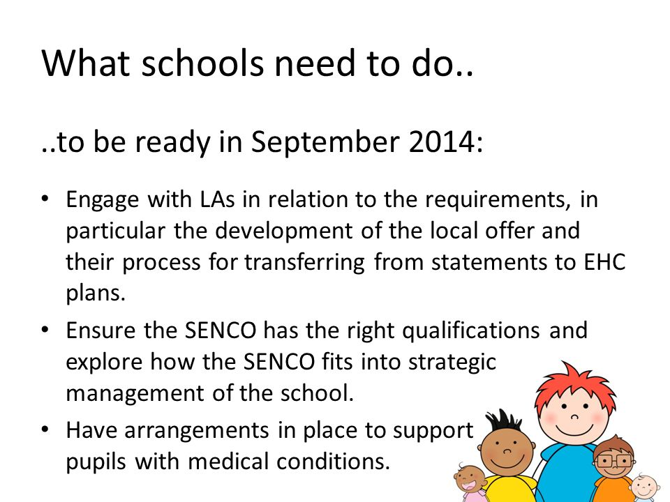 What schools need to do.. ..to be ready in September 2014: