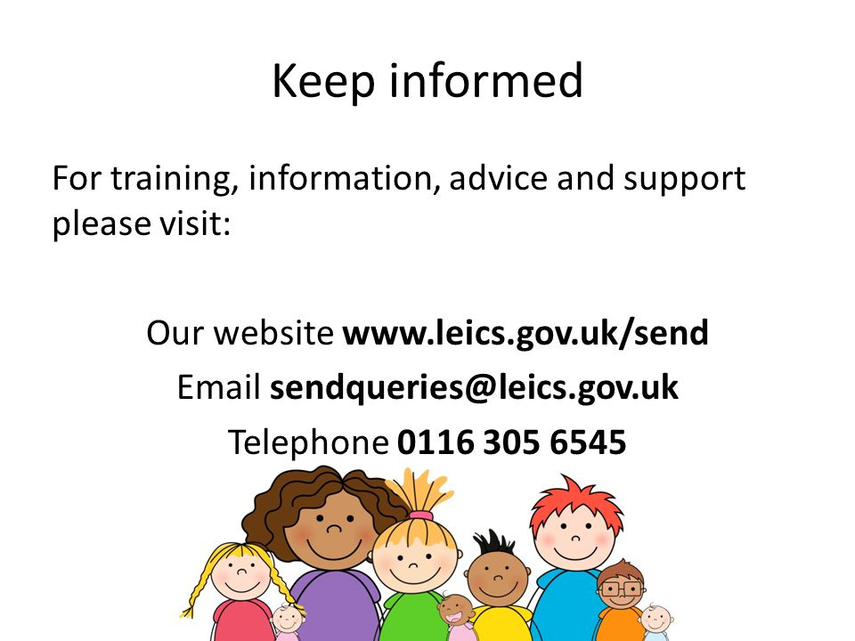 Keep informed For training, information, advice and support please visit: Our website