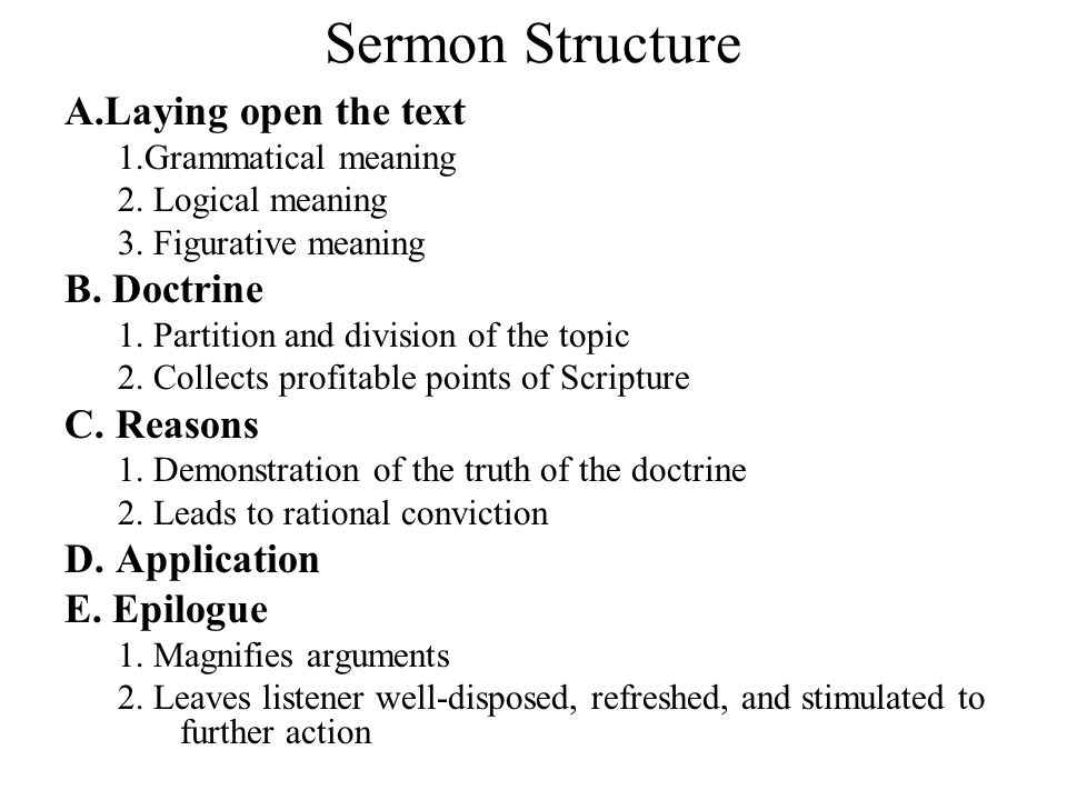 Sermon Structure ALaying Open The Text B Doctrine C Reasons