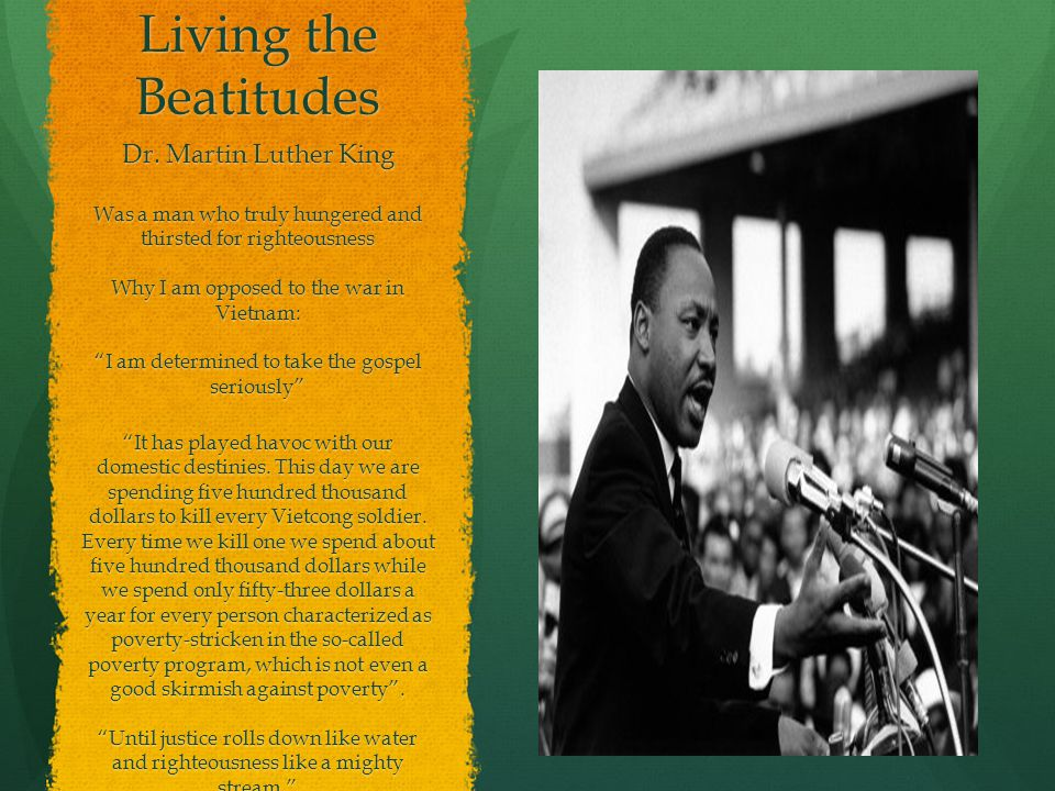 Living the Beatitudes Dr. Martin Luther King