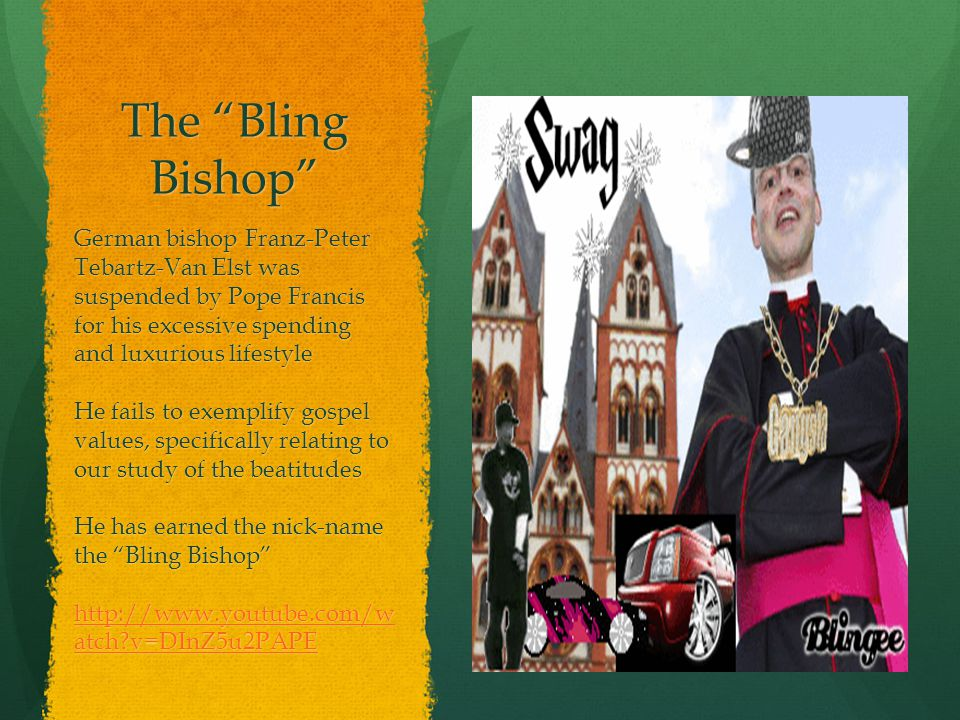 The Bling Bishop German bishop Franz-Peter Tebartz-Van Elst was suspended by Pope Francis for his excessive spending and luxurious lifestyle.