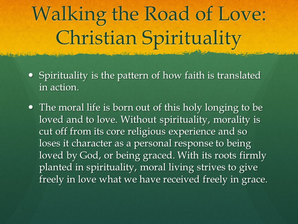 Walking the Road of Love: Christian Spirituality