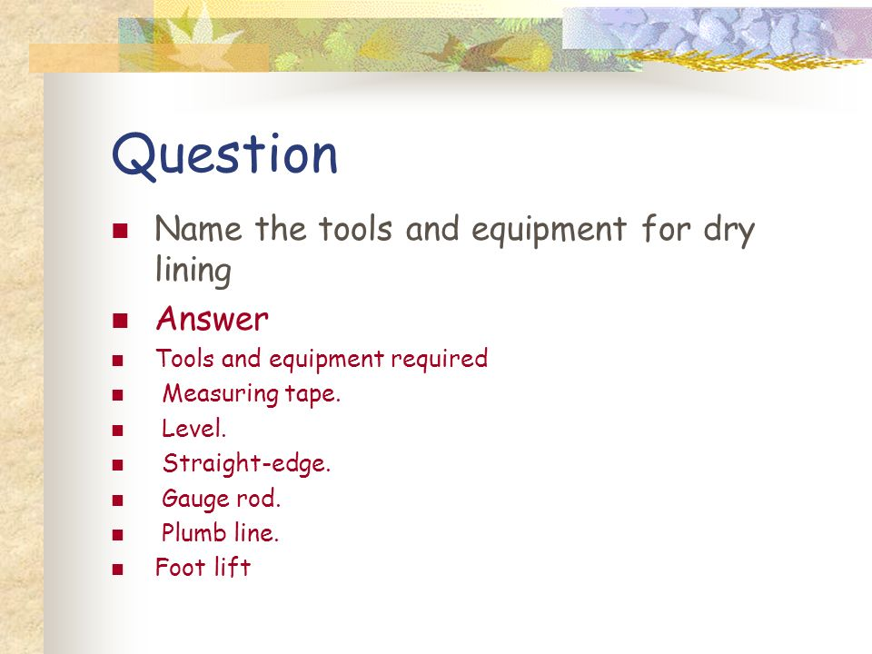 cc4b672e Question Name the tools and equipment for dry lining Answer