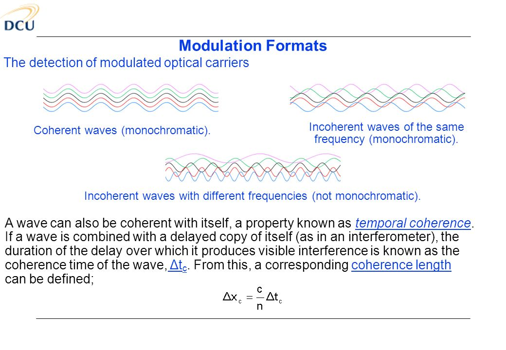 Modulation Formats The detection of modulated optical carriers