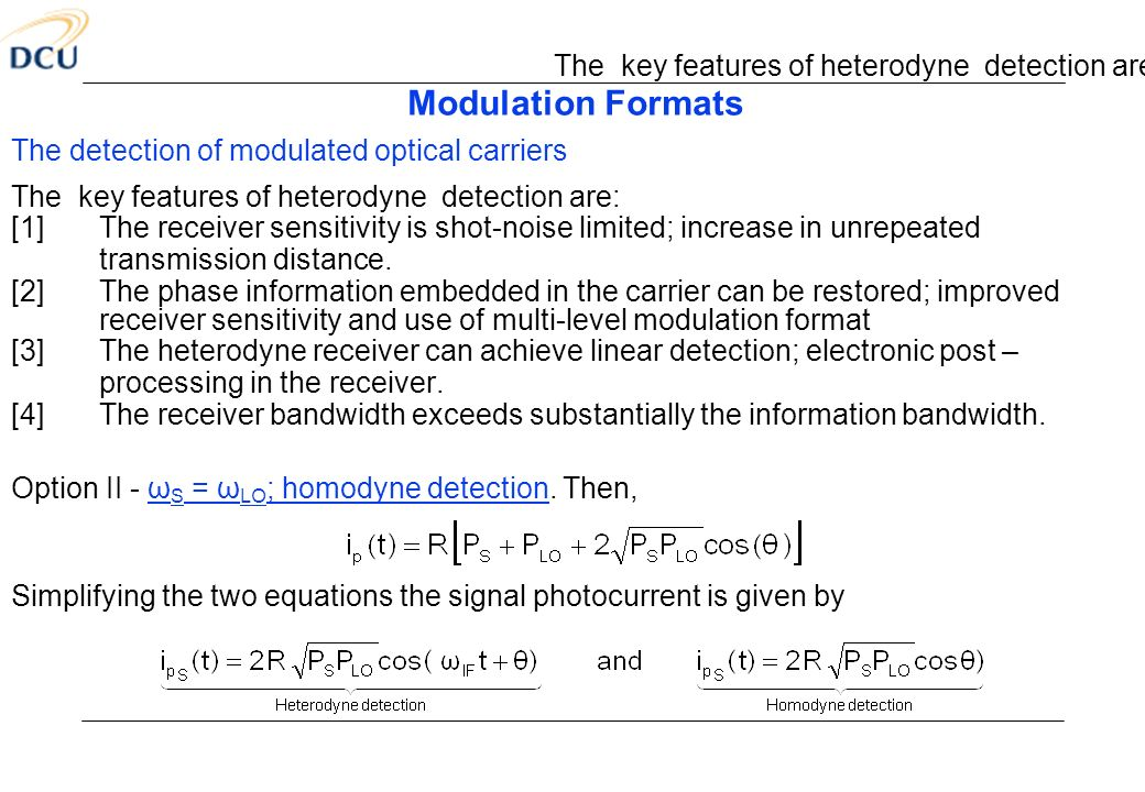 The key features of heterodyne detection are: