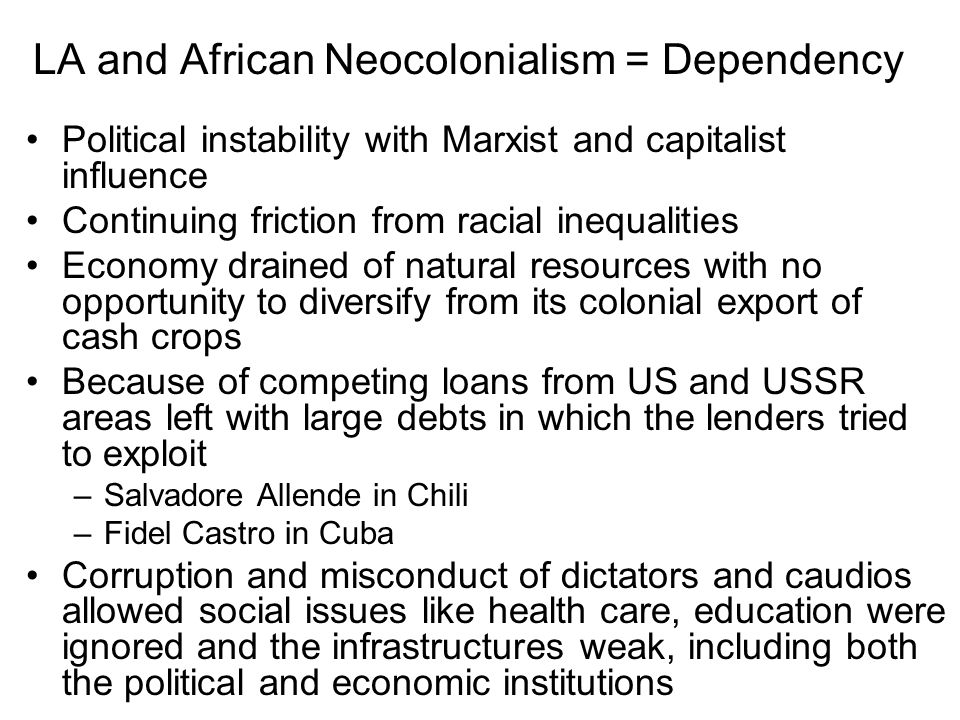Empires To Decolonization To Neocolonialism Globalization And