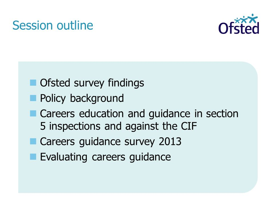 Session outline Ofsted survey findings Policy background