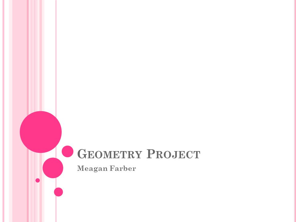 Geometry Project Meagan Farber Ppt Download