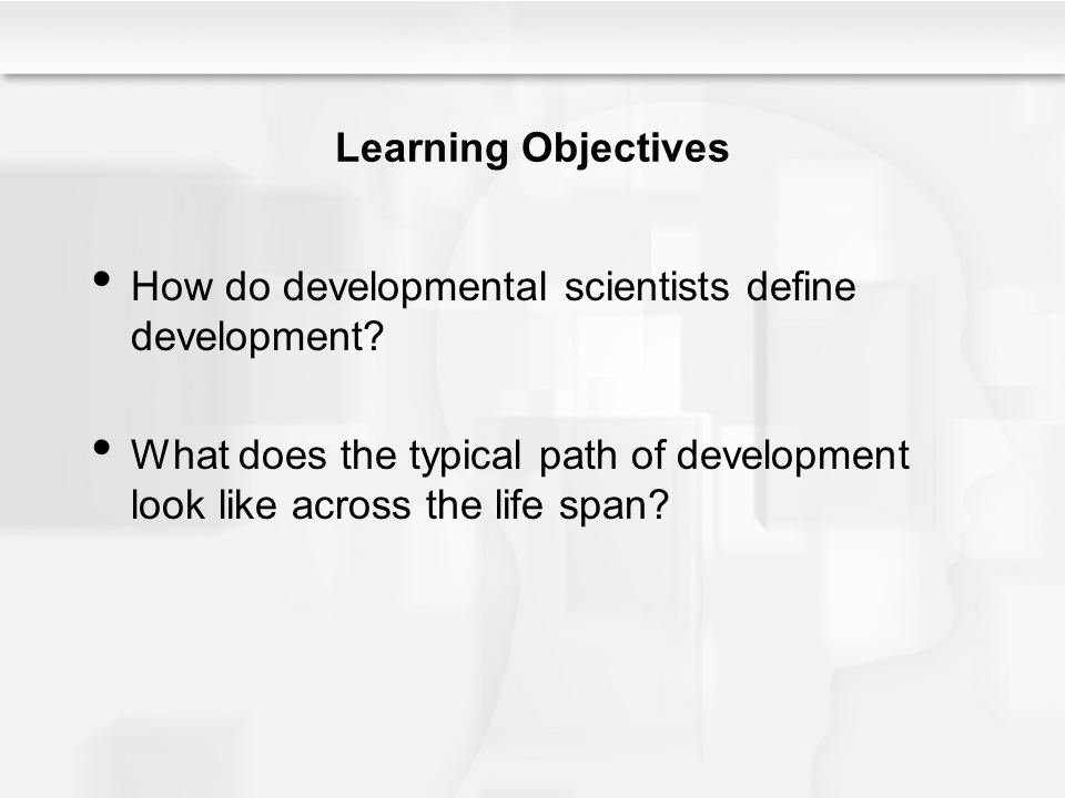 Chapter 1 understanding life span human development ppt video learning objectives how do developmental scientists define development fandeluxe Images