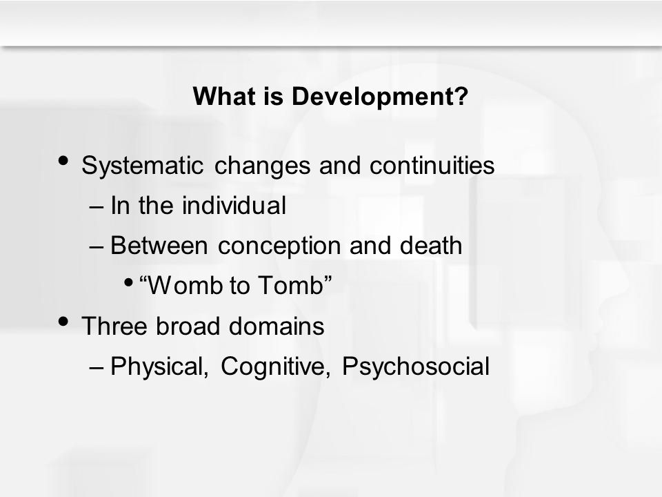 Chapter 1 understanding life span human development ppt video what is development systematic changes and continuities in the individual between conception and death fandeluxe Images