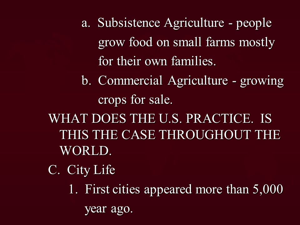 a. Subsistence Agriculture - people