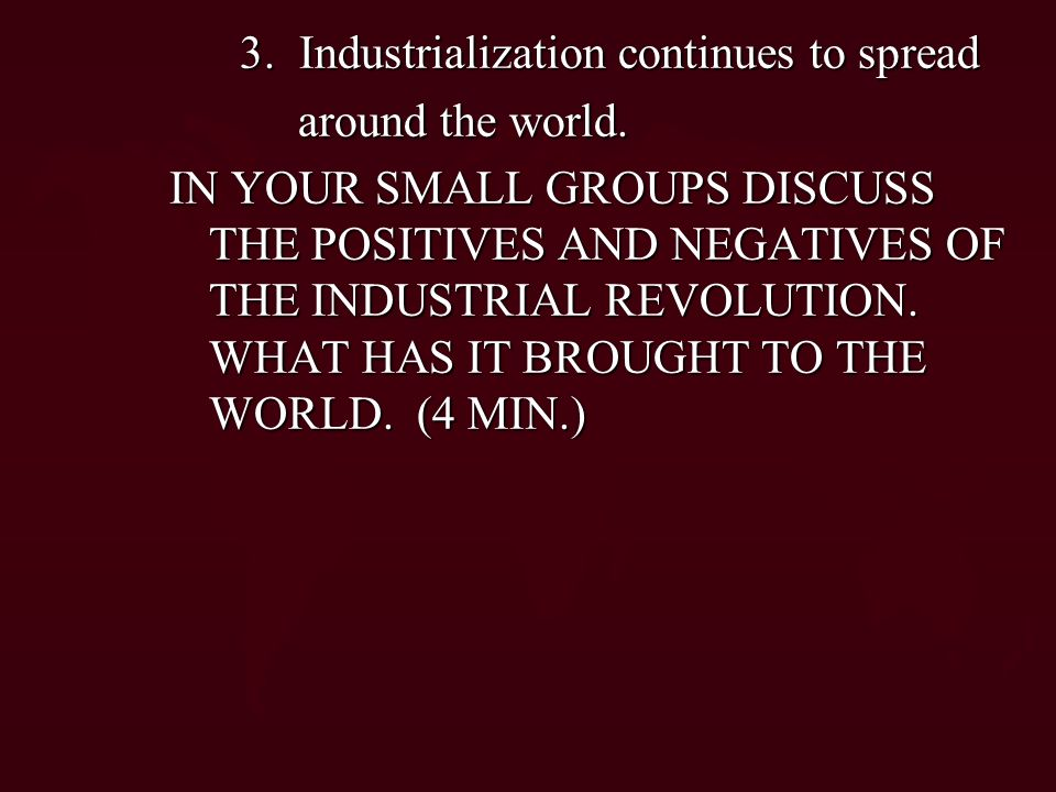 3. Industrialization continues to spread