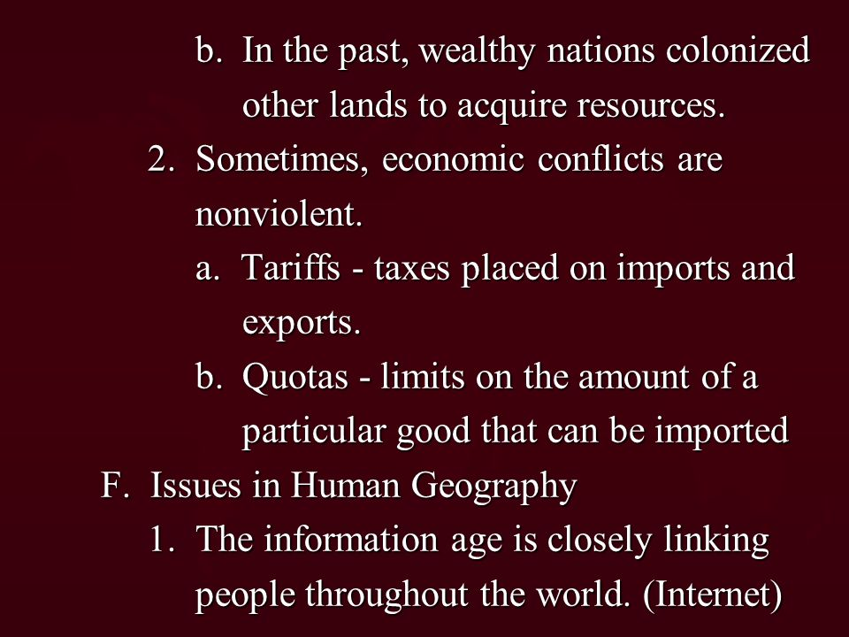 b. In the past, wealthy nations colonized