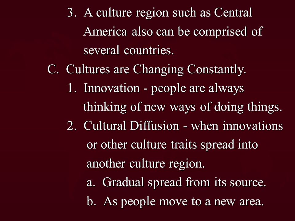 3. A culture region such as Central