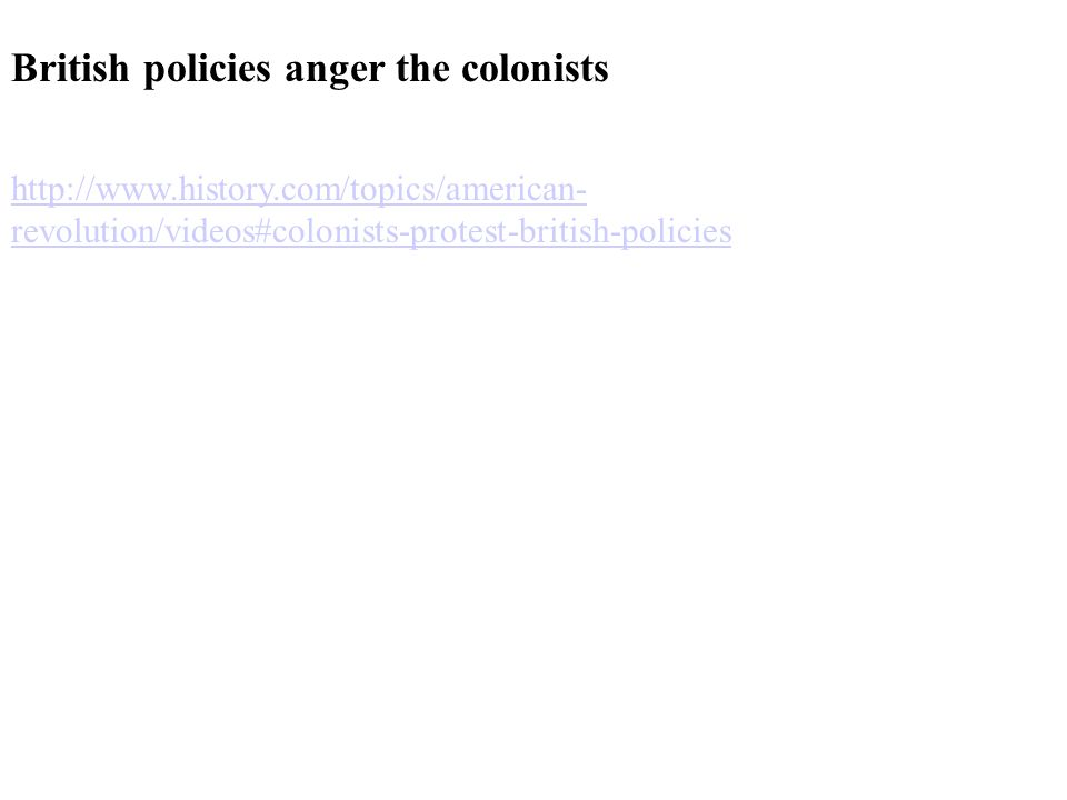 British policies anger the colonists