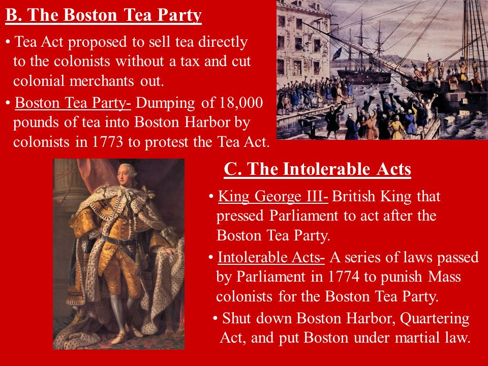 B. The Boston Tea Party C. The Intolerable Acts