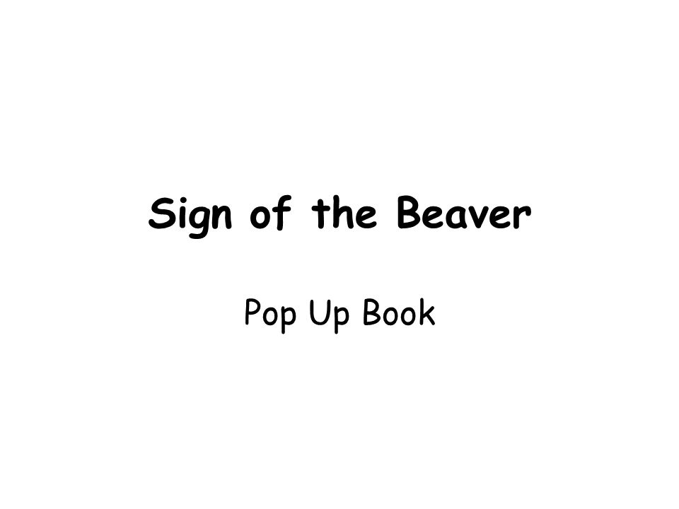 Sign of the Beaver Pop Up Book