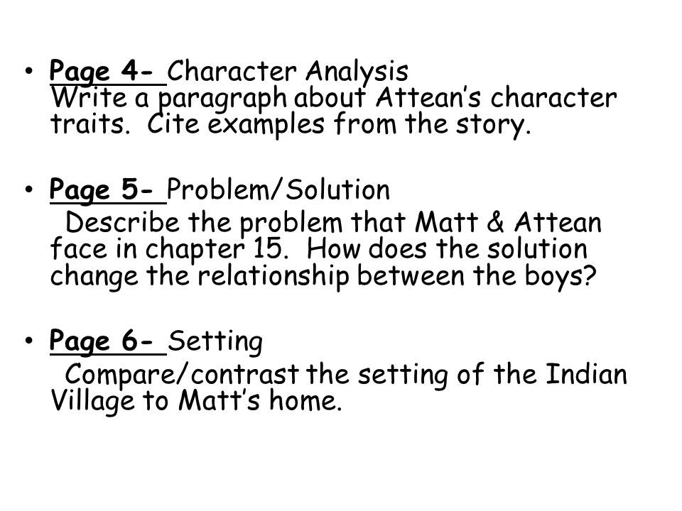 Page 4- Character Analysis Write a paragraph about Attean's character traits. Cite examples from the story.