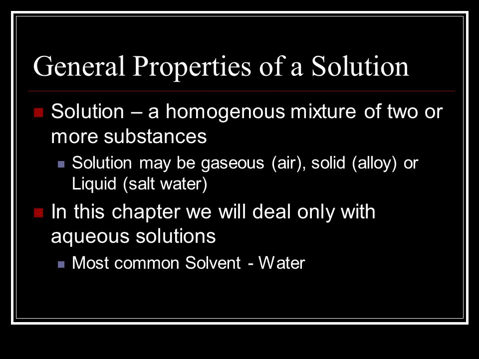 General Properties of a Solution