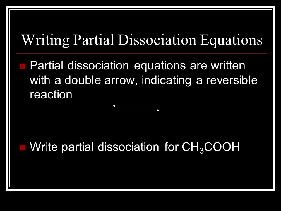 Writing Partial Dissociation Equations