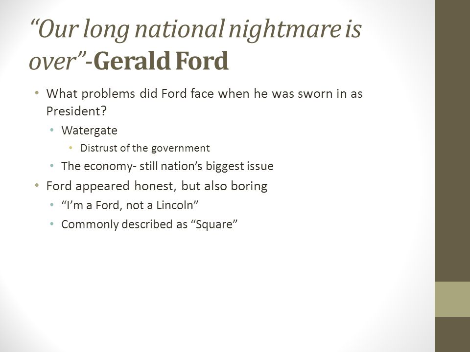 Our Long National Nightmare Is Over Gerald Ford