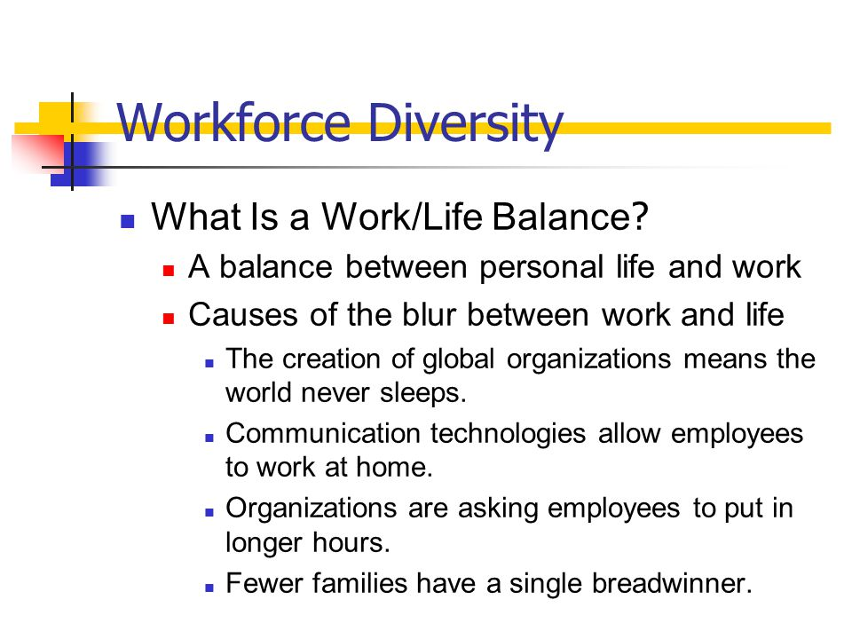 Workforce Diversity What Is a Work/Life Balance